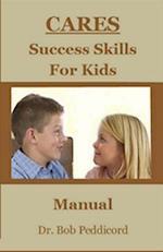 Cares Success Skills for Kids af Dr Bob Peddicord
