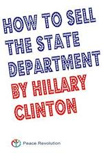 How to Sell the State Department by Hillary Clinton