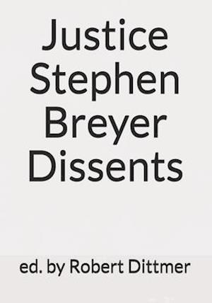 Justice Stephen Breyer Dissents