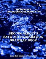 Brookgarbolt's SAT & ACT Preparation Grammar Book