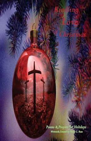 Bog, paperback Kindling the Love of Christmas af Ricky C. Rose