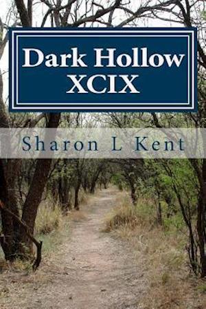 Bog, paperback Dark Hollow XCIX af Sharon L. Kent