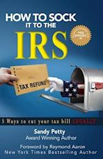 How to Sock It to the IRS