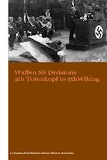 Waffen SS Divisions 3th Totenkopf to 5th Wiking