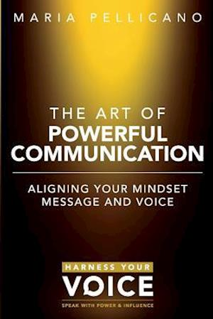 Bog, paperback The Art of Powerful Communication af Maria Pellicano