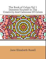The Book of Colors Vol 1 Immerse Yourself in the Creativity and Calmness of Colors