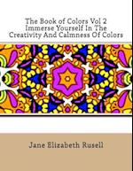 The Book of Colors Vol 2 Immerse Yourself in the Creativity and Calmness of Colors