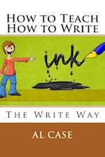 How to Teach How to Write