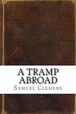 A Tramp Abroad af Samuel Clemens