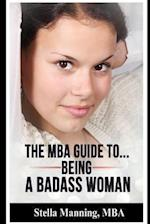 The MBA Guide To... Being a Badass Woman