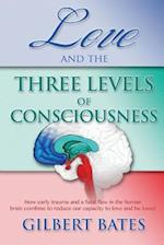 Love and the Three Levels of Consciousness