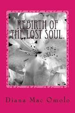 Rebirth of the Lost Soul. af Diana Mac Omolo
