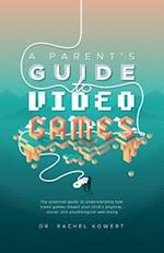 A Parent's Guide to Video Games