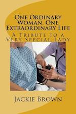 One Ordinary Woman, One Extraordinary Life