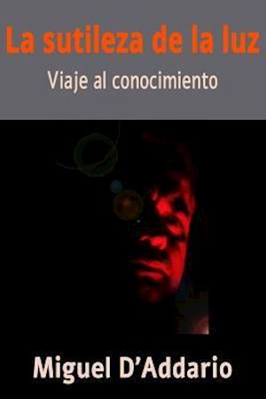 Bog, paperback La Sutileza de La Luz af Miguel D'Addario