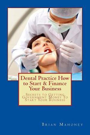 Dental Practice How to Start & Finance Your Business