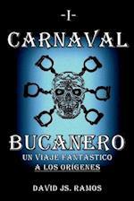 Carnaval Bucanero, Un Viaje Fantastico a Los Origenes af David Js Ramos