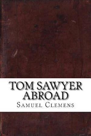 Bog, paperback Tom Sawyer Abroad af Samuel Clemens