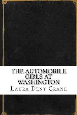 Bog, paperback The Automobile Girls at Washington af Laura Dent Crane