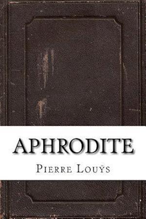 Bog, paperback Aphrodite af Pierre Louys