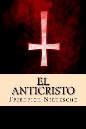 Bog, paperback El Anticristo (Spanish Edition) af Friedrich Nietzsche