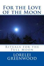 For the Love of the Moon