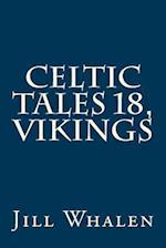 Celtic Tales 18, Vikings af Jill Whalen