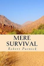 Mere Survival