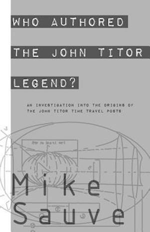 Bog, paperback Who Authored the John Titor Legend? af Mike Sauve
