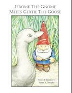 Jerome the Gnome Meets Gertie the Goose