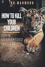 How to Kill Your Children