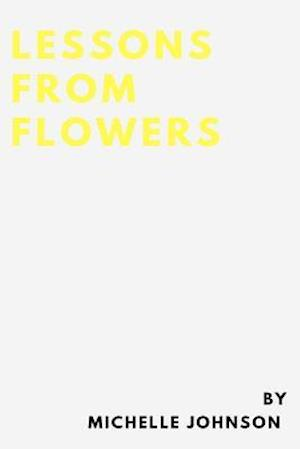 Bog, paperback Lessons from Flowers af Michelle J. Johnson