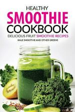Healthy Smoothie Cookbook - Delicious Fruit Smoothie Recipes af Rachael Rayner