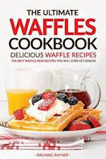 The Ultimate Waffles Cookbook - Delicious Waffle Recipes af Rachael Rayner