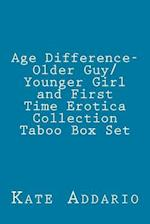 Age Difference- Older Guy/Younger Girl and First Time Erotica Collection Taboo Box Set