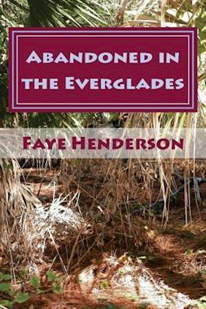 Bog, paperback Abandoned in the Everglades af Faye Henderson