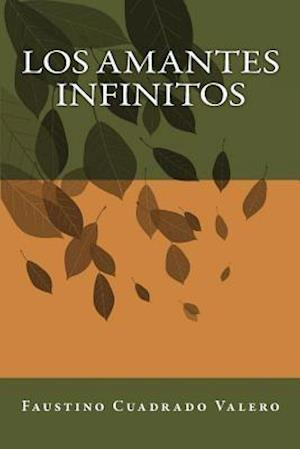 Bog, paperback Los Amantes Infinitos af Faustino Cuadrado Valero