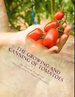 The Growing and Canning of Tomatoes