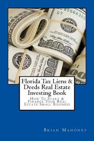 Bog, paperback Florida Tax Liens & Deeds Real Estate Investing Book af Brian Mahoney