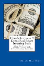 Florida Tax Liens & Deeds Real Estate Investing Book