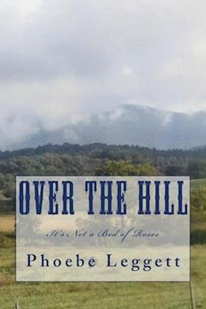 Bog, paperback Over the Hill af Phoebe Leggett