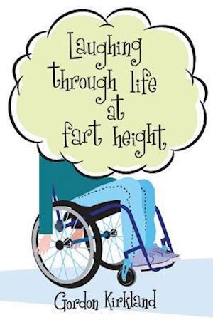 Bog, paperback Laughing Through Life at Fart Height af Gordon Kirkland