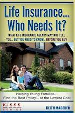 Life Insurance... Who Needs It?