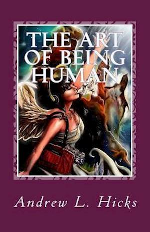 Bog, paperback The Art of Being Human af Andrew L. Hicks