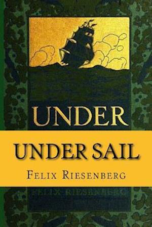 Bog, paperback Under Sail af Felix Riesenberg