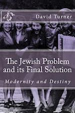 The Jewish Problem and Its Final Solution