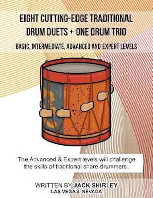 Bog, paperback Eight Cutting-Edge Traditional Drum Duets + One Drum Trio af Jack T. Shirley
