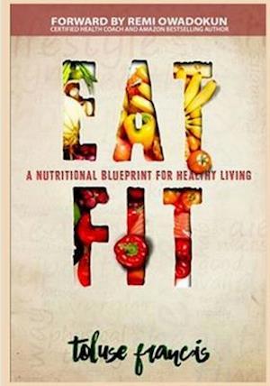 Bog, paperback Eat Fit af Toluse Jonah Francis