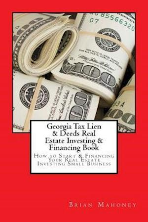 Georgia Tax Lien & Deeds Real Estate Investing & Financing Book