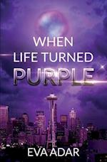 When Life Turned Purple